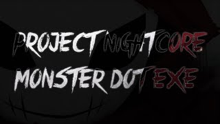 Nightcore - Monster Dot EXE Remix - Dubstep - Cover - Meg & Dia