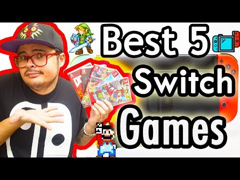 Best 5 Nintendo Switch Games (As of May 2018)