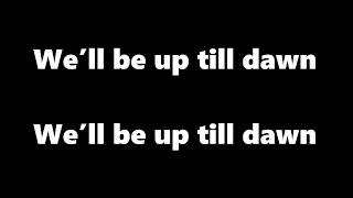 LUCAS & STEVE - Up Till Dawn (lyrics)