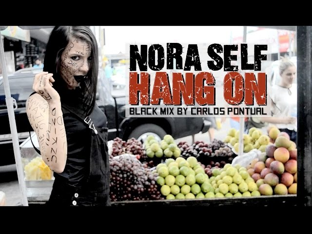 Nora Self - Hang On Black Mix (Official Music Video)
