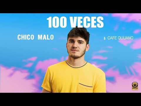 Chico Malo, Café Quijano - 100 Veces (Audio Oficial)