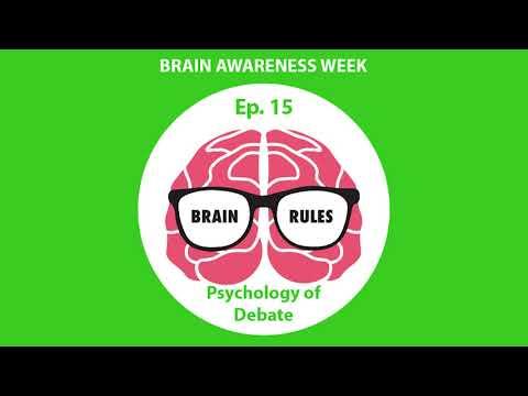 Brain Rules- Brain Awareness Week- Psychology of Debate