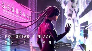 Protostar & Muzzy - MELTDOWN    [SEQUENCE EP]