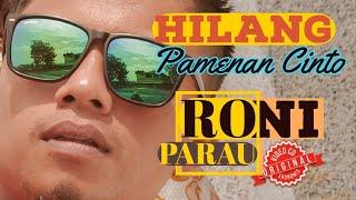 RONI PARAU feat ZANY VALENCIA HILANG PAMENAN CINTO TERBARU 2019