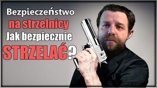 Bezpieczeństwo na strzelnicy - Jak bezpiecznie strzelać