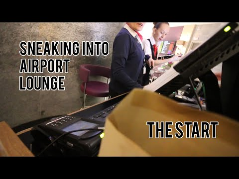 SNEAKING INTO THE AIRPORT LOUNGE - THE START