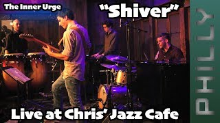 """""""Shiver"""" The Inner Urge // (Live) Chris' Jazz Cafe"""