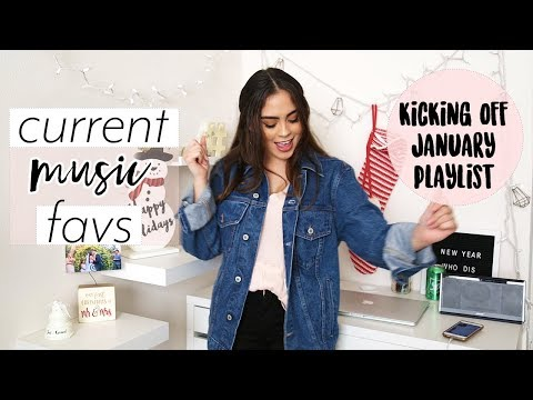 CURRENT MUSIC FAVS // JANUARY KICKING OFF 2018 PLAYLIST | Jessica MacCleary ♡