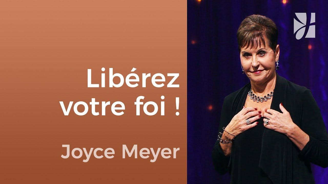 Libérez votre foi ! - Joyce Meyer - Fortifié par la foi