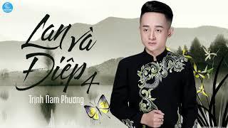 Lan Và Điệp 4 - Trịnh Nam Phương (Audio Official)