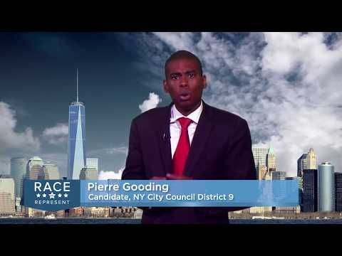 Race To Represent 2017: Manhattan District 9 City Council Pierre Gooding Candidate Statement