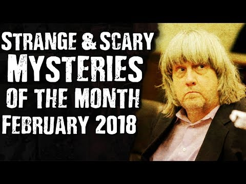 Strange & Scary Mysteries Of The Month February 2018