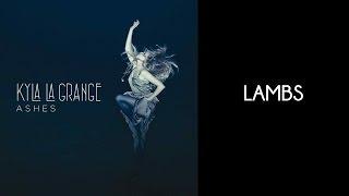 Kyla La Grange - Lambs [Lyrics Video]