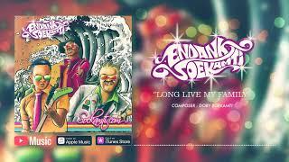Endank Soekamti - Long Live My Family (Official Video Lyrics) #lirik