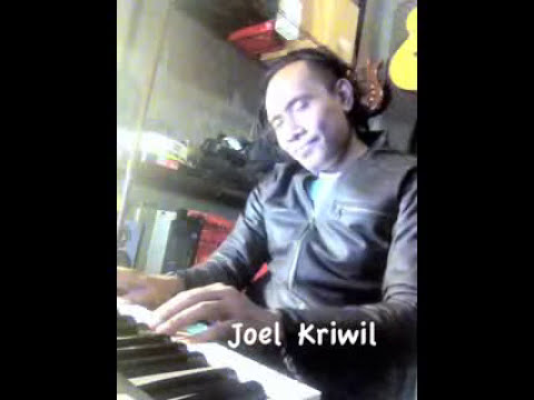 Joel Kriwil - kaulah segalanya