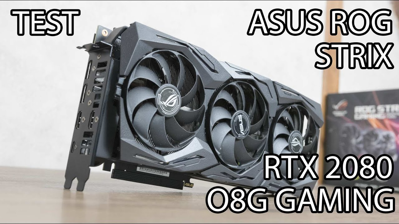 ASUS ROG STRIX RTX 2080 O8G GAMING - EST-CE LA MEILLEURE ?