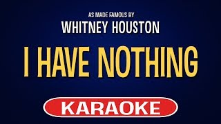 Enjoy singing along with this karaoke version of i have nothing as made famous by whitney houston.i is a song originally recorded hou...
