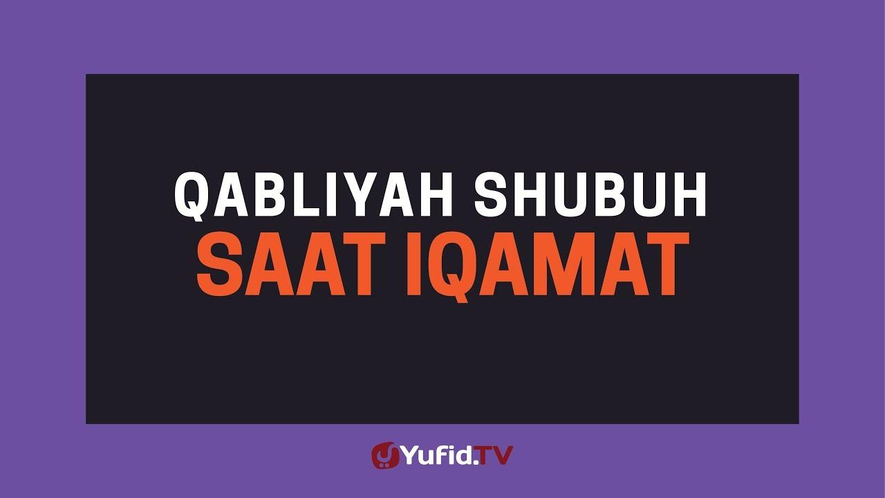 Qabliyah Shubuh Saat Iqamat Poster Dakwah Yufid Tv Youtube