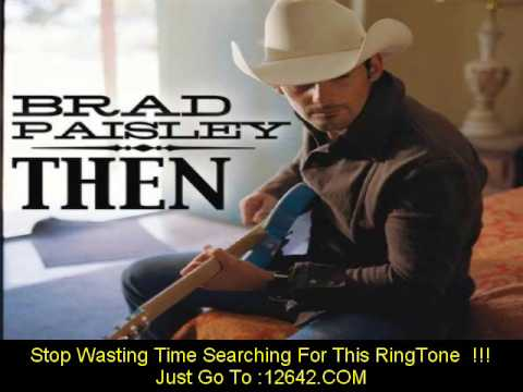 Brad Paisley - Then [ New Video + Lyrics + Download ]