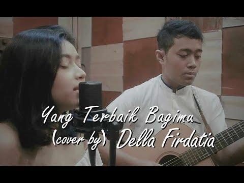 ADA Band ft. Gita Gutawa - Terbaik Untukmu (Live Cover) by Della Firdatia