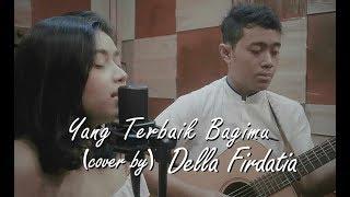 Download ADA Band ft. Gita Gutawa - Terbaik Untukmu (Live Cover) by Della Firdatia