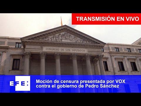 Directo 📡 Moción de censura presentada por Vox contra el Gobierno de Pedro Sánchez