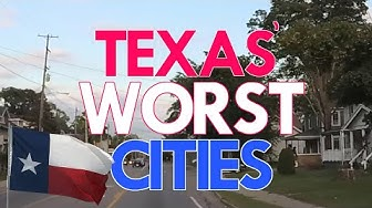 10 WORST PLACES to LIVE in TEXAS
