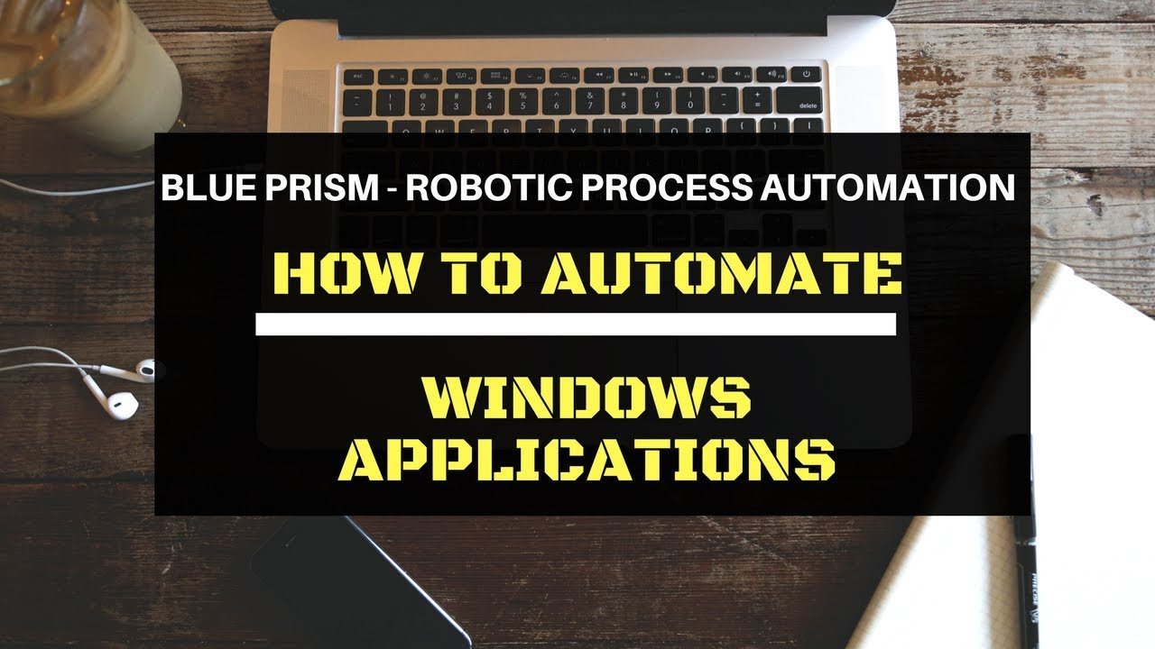 RPA - BLUEPRISM : How to Automate WIndows Application's