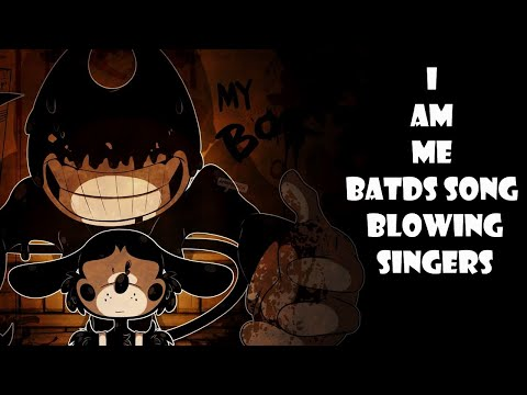 BENDY SONG - Boris & The Dark Survival Blowing Singers(I Am Me) DAGames and Triforcefilms