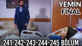 Yemin 241 242 243 244 245 Bölüm Yeni Hafta Fragmanları FINAL