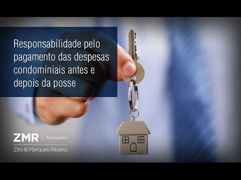 ZMR Advogados - Responsabilidade pelo Pagamento das Despesas Condominiais antes e depois da Posse