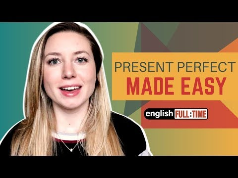 PRESENT PERFECT TENSE   Complete English Grammar Review