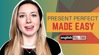 PRESENT PERFECT TENSE | Complete English Grammar Review