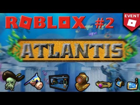 ROBLOX: ATLANTIS EVENT (GETTING ALL EVENT ITEMS) #2