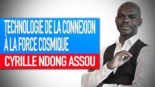 Réflexion spirituelle : La technologie de la connexion à la force cosmique (Cyrille Ndong Assou)
