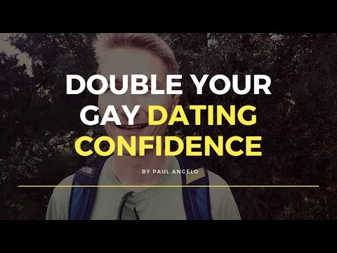 Double Your Confidence In Gay Dating!