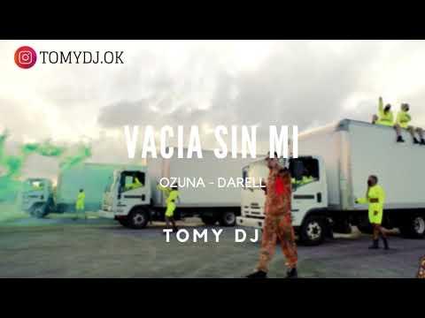 VACIA SIN MI ✘ TOMY DJ [ OZUNA✘ DALELL ]