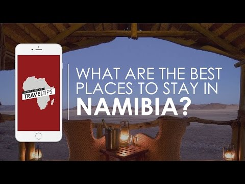 What are the best places to stay in Namibia? Rhino Africa's Travel Tips