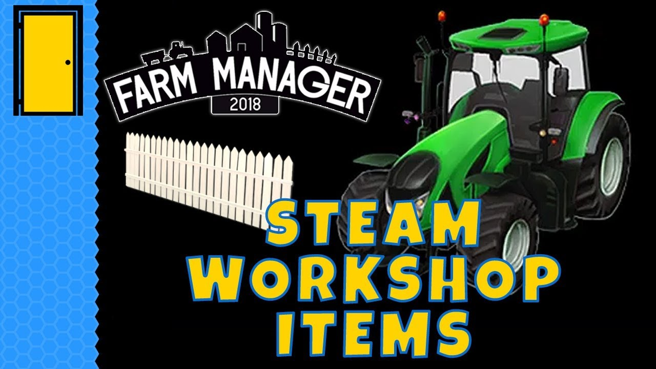 Steam Workshop Items – First Look at Mods! – Farm Manager 2018
