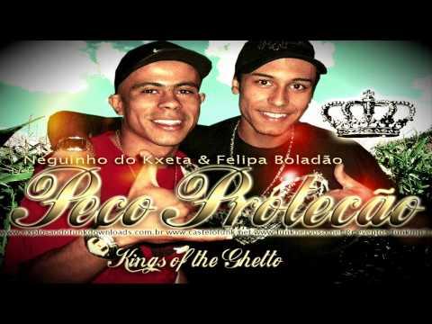 NEGUINHO DO KXETA & FELIPE BOLADÃO - PEÇO PROTEÇÃO AO VIVO - kings of the Ghetto