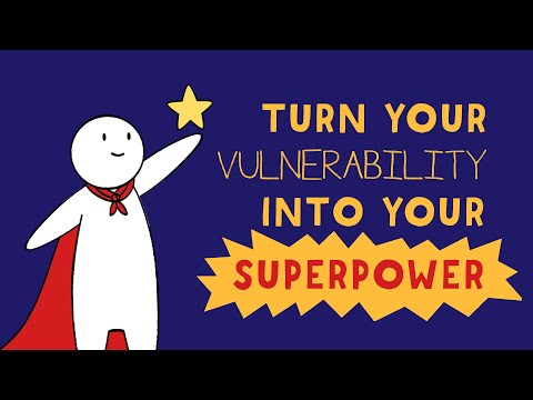 How to Turn Vulnerability into a Superpower