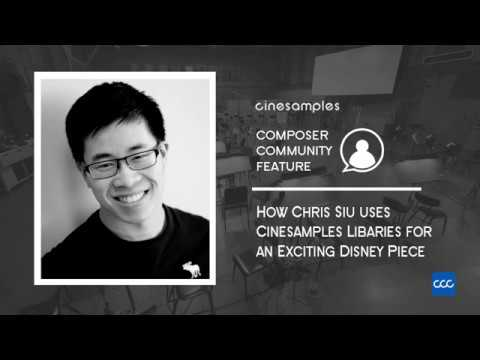 Community Composer Feature - How Chris Siu Uses Cinesamples Libraries For An Exciting Disney Piece