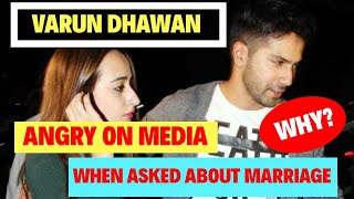 Why Varun Dhawan got Angry when Media asked about Marriage with Natasha Dalal?