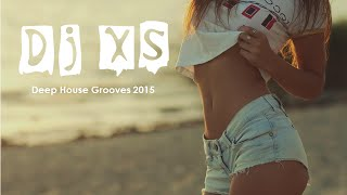 Deep House Mix 2015 - Dj XS Deep & Funky 2015 - Free Download