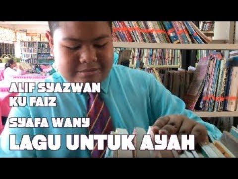 Alif Syazwan, Ku Faiz & Syafa Wany - Lagu Untuk Ayah (Lagu Baru WazuWardi)