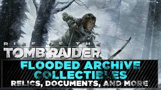 Rise of the Tomb Raider • Flooded Archive Collectibles • Relics, Documents, Murals, & Caches