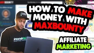 How To Make Money With Max Bounty Affiliate Marketing