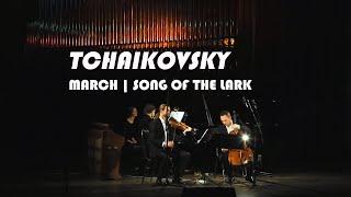 Pyotr Ilyich Tchaikovsky - March | Song of the Lark