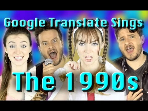The 90s According to Google Translate ft Jared Halley
