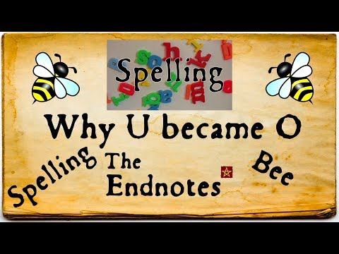 Endnotes Spelling Bee: Why 'u' became 'o' and 'i' became 'y'